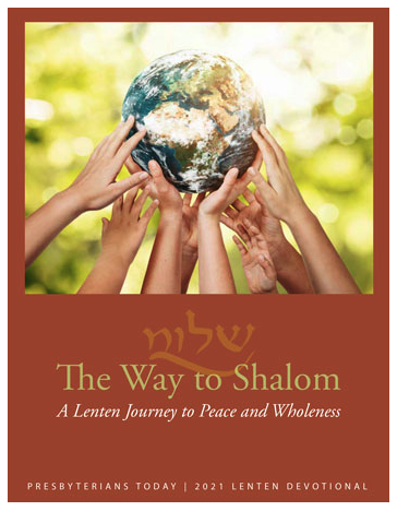 Lenten Devotional – The Way to Shalom – Lent Began on Ash Wednesday, February 17