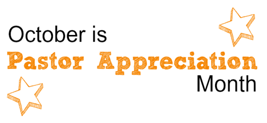 Pastor Appreciation – The month of October with the reception on October 17, 2021